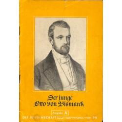 7930 DIE JUNGENSCHAFT No.  16-1939 Ausgabe A- 17.Mai Der junge Otto von Bismarck