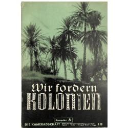 7965 DIE KAMERADSCHAFT No. 13-1939 Ausgabe- 5.April Wir fordern Kolonien