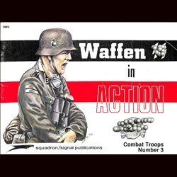 10268	 Waffen SS in Action 3003	 Squadron / Signal Publications	 Combat Troops Number 3