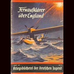 6340 KRIEGSBÜCHEREI DER DEUTSCHEN JUGEND No.47-Fernaufklärer über England WWII narrations/ some illustrations