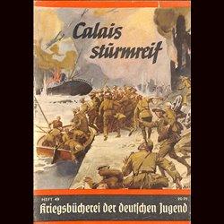 6341 KRIEGSBÜCHEREI DER DEUTSCHEN JUGEND No.49-Calais sturmreif WWII narrations/ some illustrations