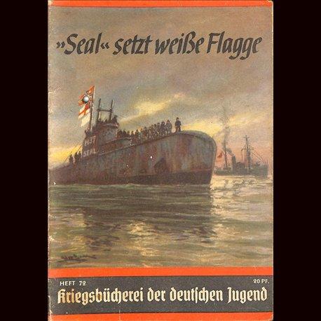 """6346 KRIEGSBÜCHEREI DER DEUTSCHEN JUGEND No.72-""""Seal"""" setzt weiße Flagge WWII narrations/ some illustrations"""