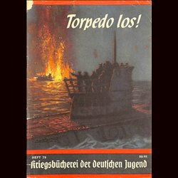 6351	 KRIEGSBÜCHEREI DER DEUTSCHEN JUGEND	 No.	79	-	Torpedo los!	 WWII narrations/ some illustrations (printed 1939-1944)