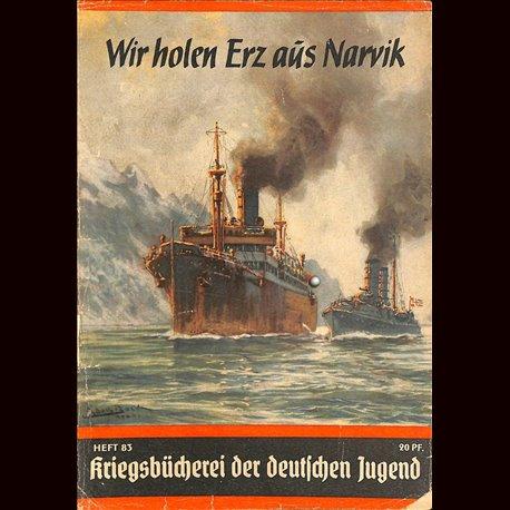 """6353 KRIEGSBÜCHEREI DER DEUTSCHEN JUGEND No.83-Wir holen Erz aus Narvik. Handelsdampfer """"Neuenfels"""""""