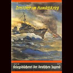 6357 KRIEGSBÜCHEREI DER DEUTSCHEN JUGEND No.87-Zerstörer im Handelskrieg WWII narrations/ some illustrations