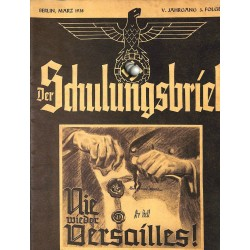 6447	 DER SCHULUNGSBRIEF	 No. 3	-1938	-	5th year, March	Nie wieder Versailles!